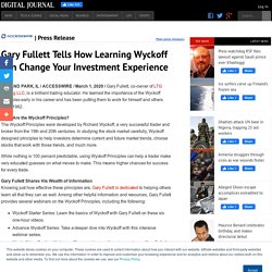 Gary Fullett Tells How Learning Wyckoff Can Change Your Investment Experience