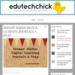Seesaw Makes Digital Learning Journals a Snap – edutechchick