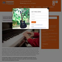 Learning Keyboard? Know How to Achieve Correct Positions While Playing!! - Tansen Sangeet