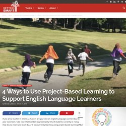 4 Ways to Use Project-Based Learning to Support English Language Learners