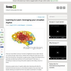Learning to Learn: leveraging your circadian rhythm