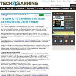 14 Ways K–12 Librarians Can Teach Social Media by Joyce Valenza