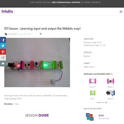 101 lesson - Learning input and output the littlebits way!: a littleBits Project by LB SG
