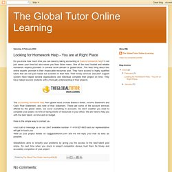 The Global Tutor Online Learning: Looking for Homework Help - You are at Right Place