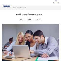 Quality Learning Management – Lucubrate