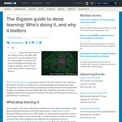 The Gigaom guide to deep learning: Who's doing it, and why it matters