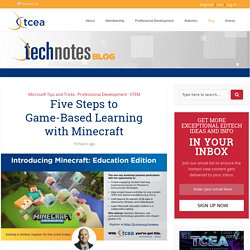 Five Steps to Game-Based Learning with Minecraft - TechNotes Blog - TCEA