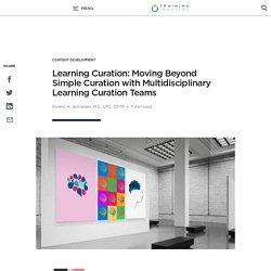 Learning Curation: Moving Beyond Simple Curation with Multidisciplinary Learning Curation Teams