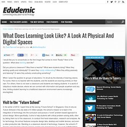 What Does Learning Look Like? A Look At Physical And Digital Spaces