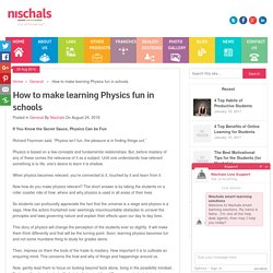 How to make learning Physics fun in schools-nischals smart learning