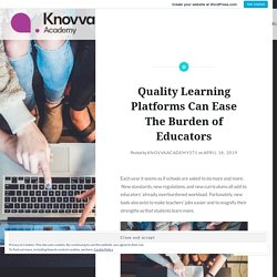 Quality Learning Platforms Can Ease The Burden of Educators
