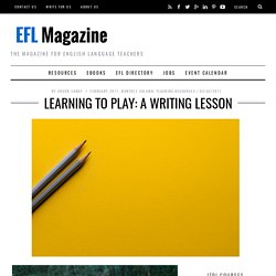 Learning To Play: A Writing Lesson