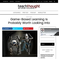 Game-Based Learning Is Probably Worth Looking Into