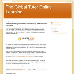 The Global Tutor Online Learning: Problem with Physics and Finance? Finding the Homework Help Here