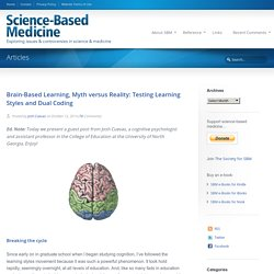 Brain-Based Learning, Myth versus Reality: Testing Learning Styles and Dual Coding