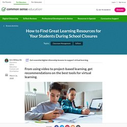 How to Find Great Learning Resources for Your Students During School Closures