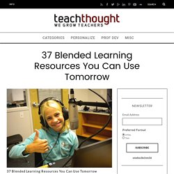 37 Blended Learning Resources You Can Use Tomorrow