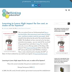 Learning to Learn: High impact for low cost, or snake oil for hipsters? – Rethinking Education