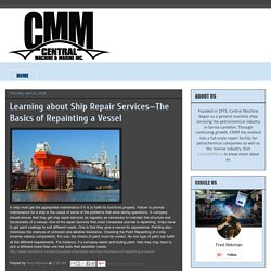 Learning about Ship Repair Services—The Basics of Repainting a Vessel