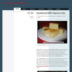 Keep Learning Keep Smiling » Condensed Milk Tapioca Cake