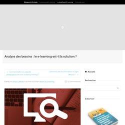 Analyse des besoins : le e-learning est-il la solution ?