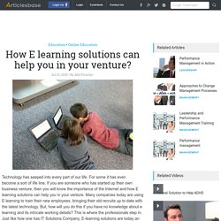 How E learning solutions can help you in your venture?