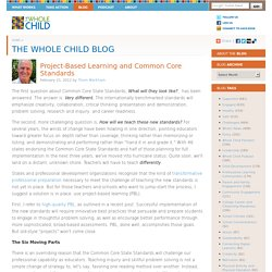 Project-Based Learning and Common Core Standards « The Whole Child Blog « Whole Child Education