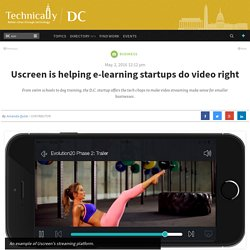 Uscreen is helping e-learning startups do video right - Technical.ly DC