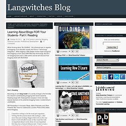 Learning About Blogs FOR Your Students- Part I: Reading