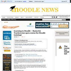 Learning to Moodle – Basics for Teachers (an open course for Moodle training)