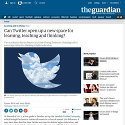 Can Twitter open up a new space for learning, teaching and thinking?