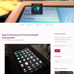 Apps for learning and teaching English with @joedale