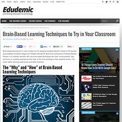 Brain-Based Learning Techniques to Try in Your Classroom