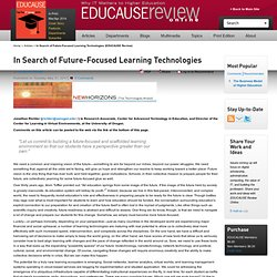 In Search of Future-Focused Learning Technologies (EDUCAUSE Review