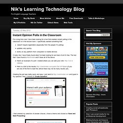 Nik's Learning Technology Blog: Instant Opinion Polls in the Classroom