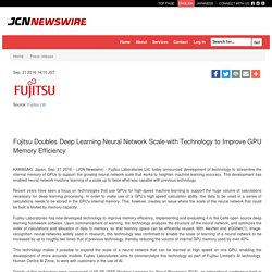 Fujitsu Doubles Deep Learning Neural Network Scale with Technology to Improve GPU Memory Efficiency