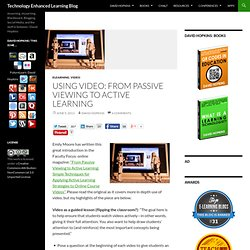 Using video: from passive viewing to active learning