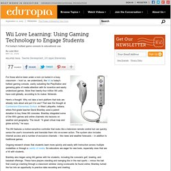 Wii Love Learning: Using Gaming Technology to Engage Students