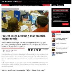 Project Based Learning, más práctica menos teoríaYoung Marketing