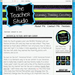 The Teacher Studio: Learning, Thinking, Creating: Historical Fiction, Here We Come!