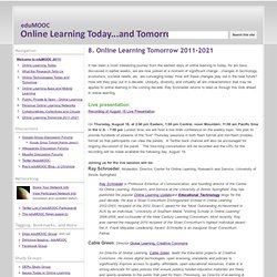 8. Online Learning Tomorrow 2011-2021 - eduMOOC: Online Learning Today... and Tomorrow