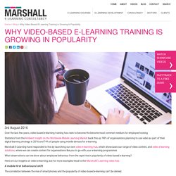 Why Video-Based E-Learning Training Is Growing In Popularity - Marshall E-Learning