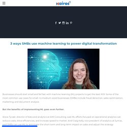 3 ways SMBs use machine learning to power digital transformation - 3 ways SMBs use machine learning to power digital transformation
