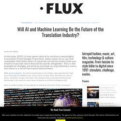 Will AI and Machine Learning Be the Future of the Translation Industry? – Flux Magazine