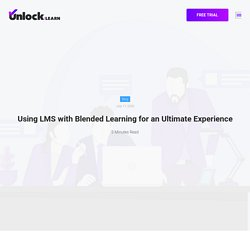 Using LMS with Blended Learning for an Ultimate Experience
