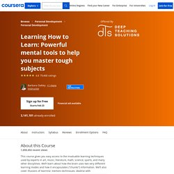 Learning How to Learn: Powerful mental tools to help you master tough subjects - University of California, San Diego