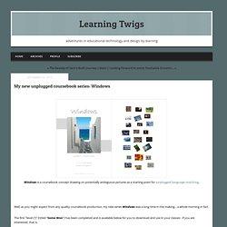My new unplugged coursebook series: Windows