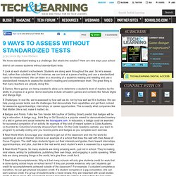 9 WAYS TO ASSESS WITHOUT STANDARDIZED TESTS