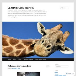 Welcome to my little world of big learning through this wonderful medium of the world wide web. My picture of a giraffe (with thanks to my friend Stephen Walsh for taking this fabulous photo and allowing me to share it) is my idea of