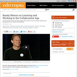 Randy Nelson on Learning and Working in the Collaborative Age